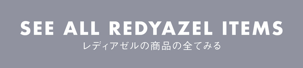 SEE ALL REDYAZEL ITEMS