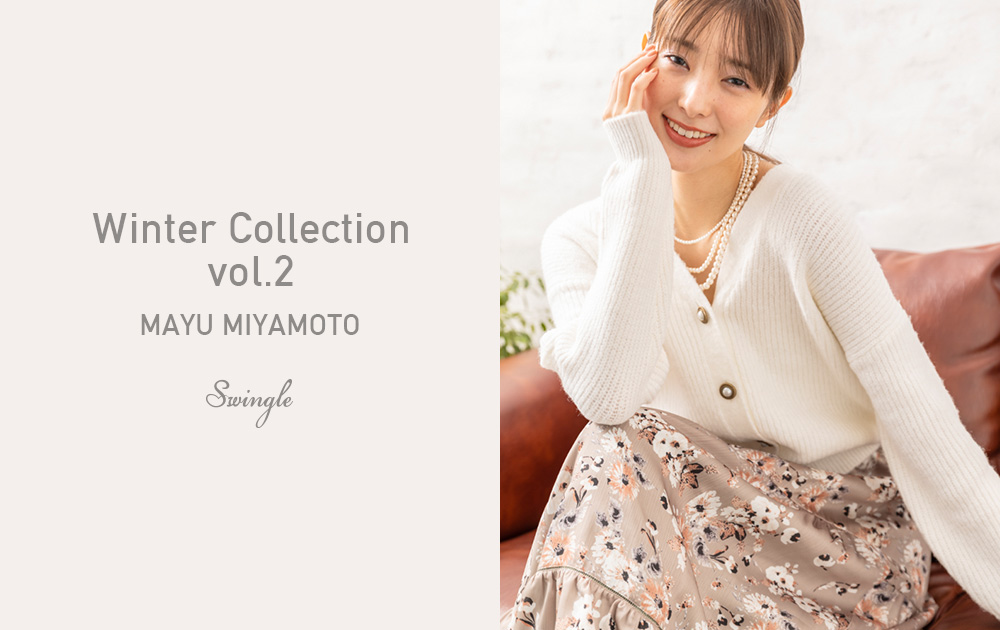 Winter Collection vol.2 MAYU MIYAMOTO×Swingle