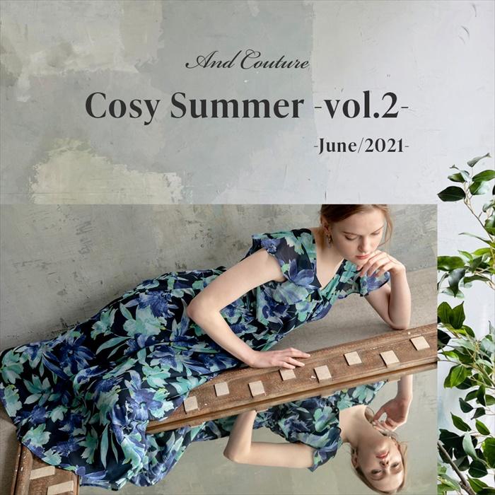【Cosy Summer -vol.2 June/2021-】