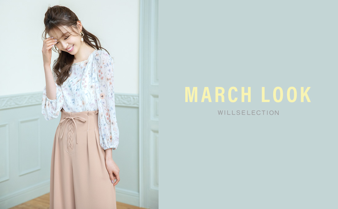 WILLSELECTION MARCH LOOK